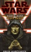 Star Wars: Darth Bane – Cesta zkázy