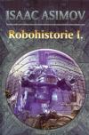 Robohistorie I. ant.