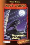 Klub záhad 08: Úkryt posledního vlkodlaka