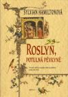Sir Richard Straccan 3 - Roslyn, potulná pěvkyně